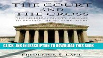 [PDF] FREE The Court and the Cross: The Religious Right s Crusade to Reshape the Supreme Court