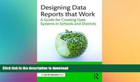FAVORITE BOOK  Designing Data Reports that Work: A Guide for Creating Data Systems in Schools and