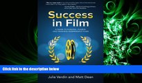 READ book  Success in Film: A Guide to Funding, Filming and Finishing Independent Films  BOOK
