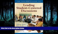 Read The Teacher s Guide to Leading Student-Centered Discussions: Talking About Texts in the