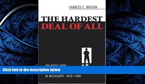 Read The Hardest Deal of All: The Battle Over School Integration in Mississippi, 1870-1980