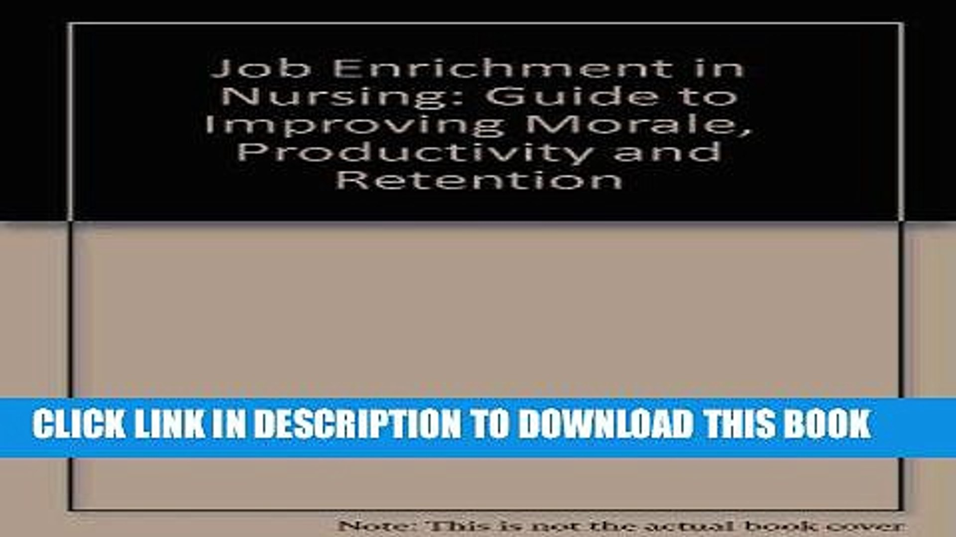[PDF] FREE Job Enrichment in Nursing: Guide to Improving Morale,  Productivity and Retention
