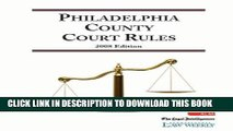 [PDF] FREE 2008 Philadelphia County Court Rules (Court Rules Book series) [Read] Online