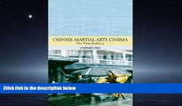 READ book  Chinese Martial Arts Cinema: The Wuxia Tradition (Traditions in World Cinema)  FREE