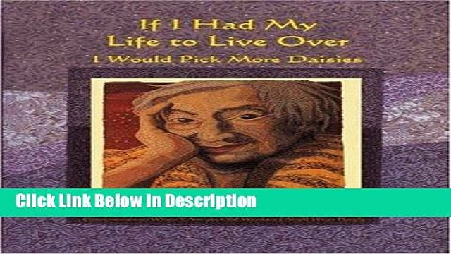 [PDF] If I Had My Life to Live Over I Would Pick More Daisies [Download] Full Ebook
