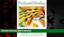Buy books  Profound Healing: The Power of Acceptance on the Path to Wellness
