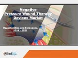 Negative Pressure Wound Therapy Devices Market Analysis & Forecast By 2022