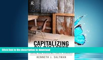 READ BOOK  Capitalizing on Disaster: Taking and Breaking Public Schools (Cultural Politics and