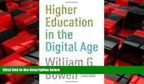 FREE PDF  Higher Education in the Digital Age (The William G. Bowen Memorial Series in Higher