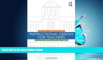 READ book  Instructional Design for Teachers: Improving Classroom Practice  FREE BOOOK ONLINE