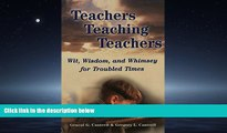 Read Teachers Teaching Teachers: Wit, Wisdom, and Whimsey for Troubled Times (Extreme teaching:
