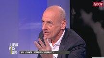"""Jean Michel Aphatie, invité dans On Va Plus Loin : """"Si j'étais président, je raserai le château de Versailles"""""""