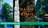 Books to Read  Haida Gwaii: Islands of the People, Fourth Edition  Full Ebooks Most Wanted