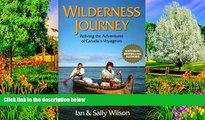 Full Online [PDF]  Wilderness Journey: Reliving the Adventures of Canada s Voyageurs  READ PDF