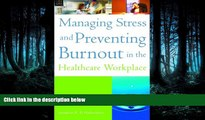 Read Managing Stress and Preventing Burnout in the Healthcare Workplace (ACHE Management) FreeOnline