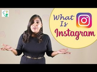What Is Instagram? | Know More About Instagram - Social Media