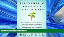 Read Reinventing American Health Care: How the Affordable Care Act will Improve our Terribly