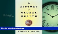 Read A History of Global Health: Interventions into the Lives of Other Peoples FreeBest Ebook