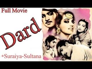 Dard | Full Hindi Movie HD | Popular Hindi Movies | Munawwar Sultana - Suraiya