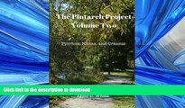 READ BOOK  The Plutarch Project Volume Two: Pyrrhus, Nicias, and Crassus (Volume 2) FULL ONLINE