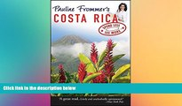 READ FULL  Pauline Frommer s Costa Rica (Pauline Frommer Guides)  READ Ebook Full Ebook