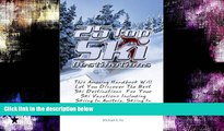 Buy NOW  25 Top Ski Destinations: This Amazing Handbook Will Let You Discover The Best Ski