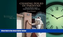 Read Chasing Polio in Pakistan: Why the World s Largest Public Health Initiative May Fail