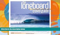 Buy NOW  The Longboard Travel Guide: A Guide to the World s Best Longboarding Waves  READ PDF Best