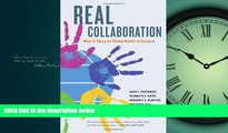 Read Real Collaboration: What It Takes for Global Health to Succeed (California/Milbank Books on
