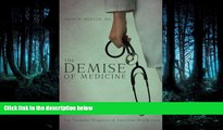 Read The Demise of Medicine FreeBest Ebook