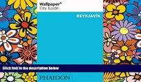 Must Have  Wallpaper City Guide: Reykjavik (Wallpaper City Guides)  READ Ebook Full Ebook