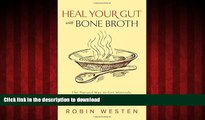 Buy books  Heal Your Gut with Bone Broth: The Natural Way to get Minerals, Amino Acids, Gelatin