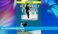 Buy NOW  Winter Trails New York: The Best Cross-Country Ski   Snowshoe Trails (Winter Trails