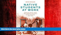 READ book  Native Students at Work: American Indian Labor and Sherman Institute s Outing Program,