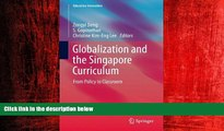Free [PDF] Downlaod  Globalization and the Singapore Curriculum: From Policy to Classroom