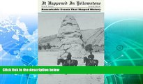Deals in Books  It Happened in Yellowstone: Remarkable Events That Shaped History (It Happened In
