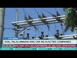 [PTVNews] DOE, palalawakin ang CSR ng electric companies [07|26|16]