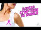 Cancer Symptoms in Women | Best Health and Beauty Tips | Lifestyle