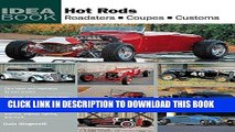 Best Seller Hot Rods: Roadsters, Coupes, Customs (Idea Book) Free Read