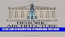Best Seller Illustrated Dictionary of Historic Architecture (Dover Architecture) Free Read