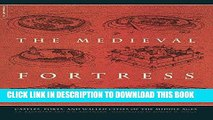 Ebook The Medieval Fortress: Castles, Forts, And Walled Cities Of The Middle Ages Free Read