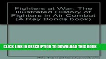 Best Seller Fighters at War: The Illustrated History of Fighters in Air Combat (A Ray Bonds book)