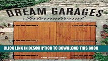 Ebook Dream Garages International: Great Garages and Collections from around the World Free Read