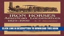 Iron Horses: American Locomotives 1829-1900 (Dover Transportation)