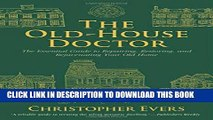 Ebook The Old-House Doctor: The Essential Guide to Repairing, Restoring, and Rejuvenating Your Old
