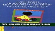[PDF] Actividades de aprendizaje para los infantes y los ninos hasta los tres anos: Una guia para