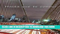 Read Now Hasta que te conocí (Lucas y Valerie nº 1) (Spanish Edition) Download Online