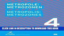 Ebook Metropolis No. 4: Metrozones: Designs for the Future of the Metropolis Free Read