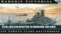 Best Seller Warship Pictorial No. 25 - IJN Yamato Class Battleships Free Read