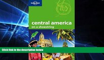 Must Have  Lonely Planet Central America (Shoestring Travel Guide)  Most Wanted
